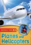 Planes and Helicopters, Clive Gifford, 0778774767