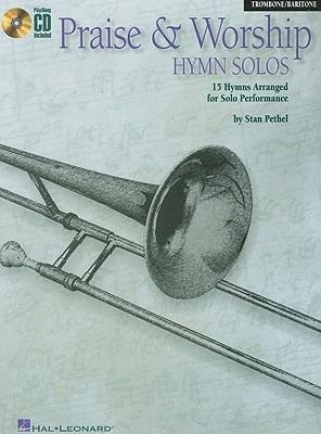 - [(Praise and Worship Hymn Solos - Trombone/Baritone)] [Author: Stan Pethel] published on (August, 2009)