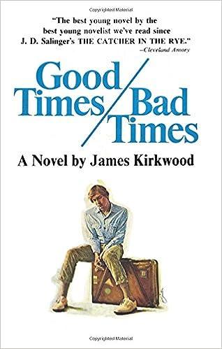 Good Times, Bad Times: James kirkwood: 9781476767536: Amazon com: Books