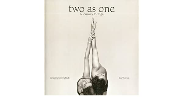Two As One: A Journey to Yoga: Amazon.es: Christie Mcnally ...