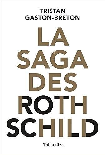La saga des Rothschild (2017) - Tristan Gaston-Breton sur Bookys