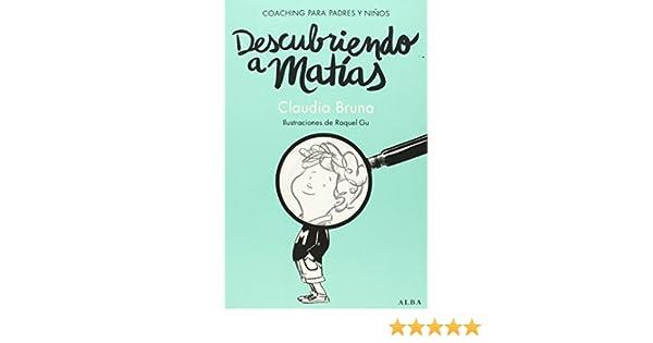 Descubriendo a Matías: CLAUDIA BRUNA: 9788490650837: Amazon ...