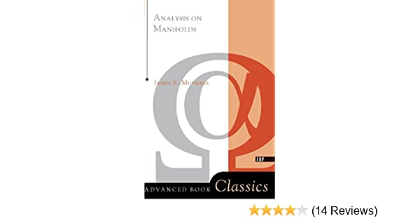 Analysis On Manifolds (Advanced Books Classics), James R
