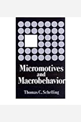By Schelling, Tc Micromotives and Macrobehavior: 0 (Fels Lectures on Public Policy Analysis) Paperback - April 1978 Paperback