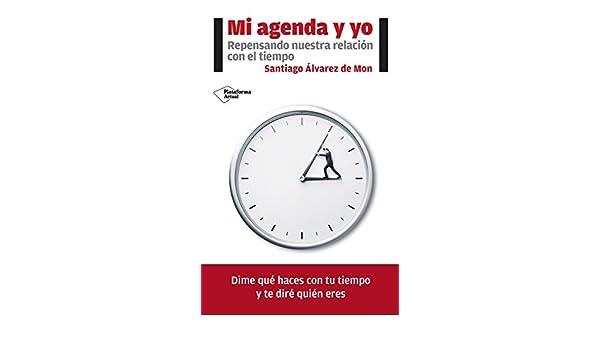Mi agenda y yo: SANTIAGO ALVAREZ DE MON: 9788416820771 ...