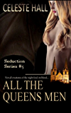 All The Queen's Men (Seduction Book 5)