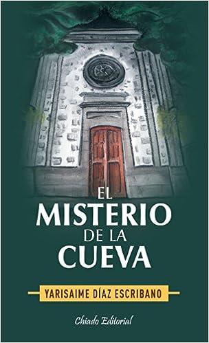 El misterio de la cueva (Literatura Juvenil): Amazon.es: Yarisaime Díaz Escribano: Libros