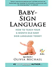 The Smart Baby Sign Language Book: How to Teach Your 6 Month Old Baby Sign Language Today