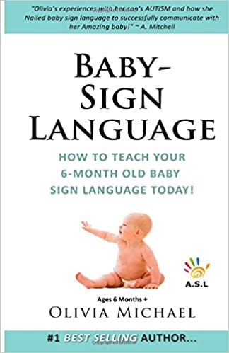 Baby Sign Language Book How To Teach Your 6 Month Old Baby Sign