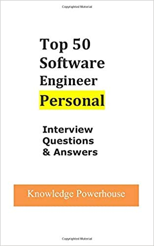 Top 50 Software Engineer Personal Interview Questions Answers Powerhouse Knowledge 9781520475479 Amazon Com Books