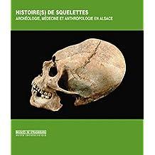 Histoire(s) de squelettes: Archéologie, médecine et anthropologie