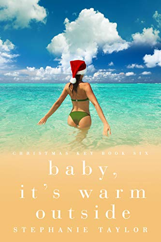 Baby, It's Warm Outside: Christmas Key Book Six