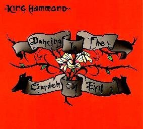 King Hammond - Dancing In The Garden Of Evil, Inc FREE CD!!