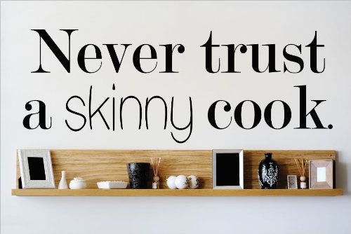 Design with Vinyl OMG 481 Black Never Trust A Skinny Cook. Quote Lettering Decal Home Decor Kitchen Living Room Bathroom, 12 by 30-Inch, Black by Design with Vinyl B00J64D5WG