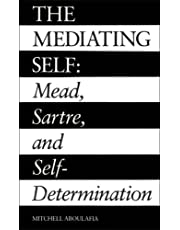 The Mediating Self: Mead, Sartre, and Self-Determination