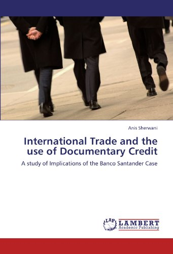 International Trade And The Use Of Documentary Credit  A Study Of Implications Of The Banco Santander Case