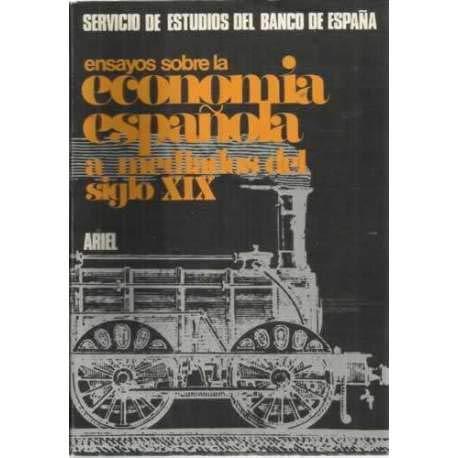 ENSAYOS SOBRE LA ECONOMÍA ESPAÑOLA A MEDIADOS DEL SIGLO XIX: Amazon.es: SERVICIO DE ESTUDIOS DEL BANCO DE ESPAÑA: Libros