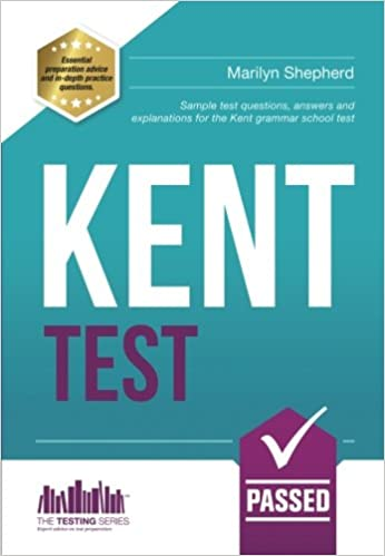 KENT TEST: 100s of Sample Test Questions and Answers for the 11+ Kent Test Testing Series