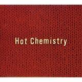 Hot Chemistry (完全生産限定盤)