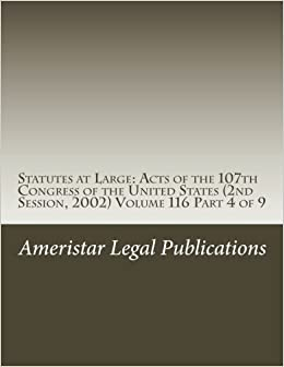 Book Statutes at Large: Acts of the 107th Congress of the United States (2nd Session, 2002) Volume 116 Part 4 of 9 (Year 2002, 107th Congress, 2nd Session, Volume 116)