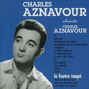Feutre Taupe by Charles Aznavour: Charles Aznavour: Amazon.es: Música