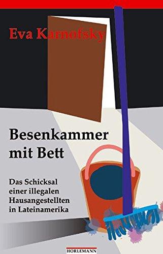 Besenkammer mit Bett: Das Schicksal einer illegalen Hausangestellten in Lateinamerika