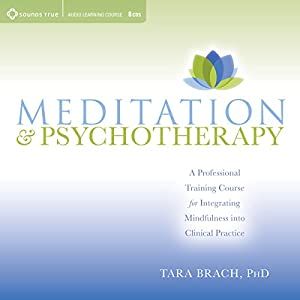 Meditation and Psychotherapy: A Professional Training Course for Integrating Mindfulness into Clinical Practice