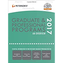 Graduate & Professional Programs: An Overview 2017 (Peterson's Graduate & Professional Programs: Overview)