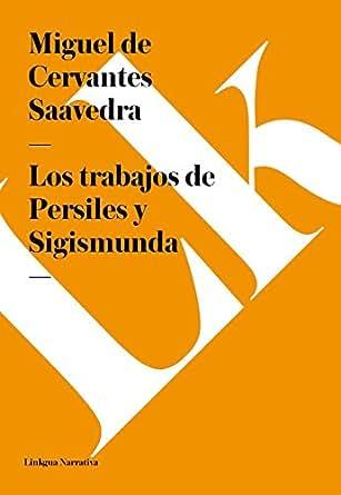 Amazon.com: Los trabajos de Persiles y Sigismunda (Spanish Edition