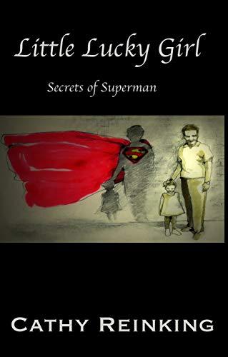 Amazon.com  Little Lucky Girl  Secrets of Superman eBook  Cathy ... 968726d149531