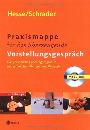 Praxismappe für das überzeugende Vorstellungsgespräch: Das persönliche Coachingprogramm mit zahlreichen Übungen und Beispielen