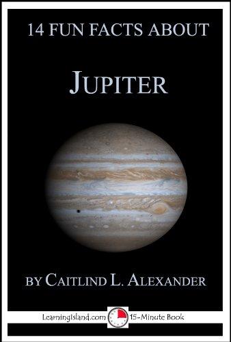 14 Fun Facts About Jupiter: A 15-Minute Book (15-Minute Books 19)
