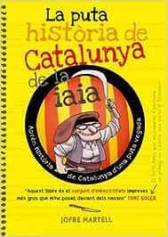La puta història de Catalunya de la iaia: 24 (Bridge): Amazon.es: Martell, Jofre, Vergés, Oliver, Mejan, Pere: Libros