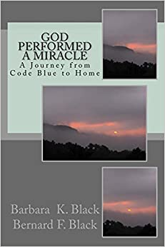 God Performed a Miracle: A Journey from Code Blue to Home August 20, 2014