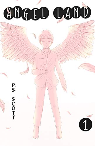 Angel Land: Teen and YA Fantasy Light Novel by [Scott, P.S.]