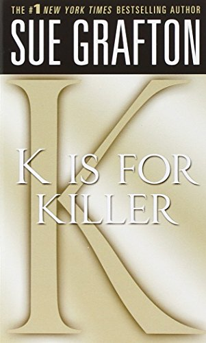 """K"" is for Killer: A Kinsey Millhone Novel (Kinsey Millhone Alphabet Mysteries)"
