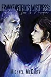 Amazon.com: Frankenstein's Mistress: Tales of Love & Monsters eBook: McCarty, Michael, Sherwood, C.L. , Zaldivar, Holly, Relf, Terrie Leigh, Fox, R.L., McCarty, Cindy, Decker, Sherry, Andersson, C. Dean: Kindle Store