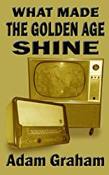 What Made the Golden Age Shine