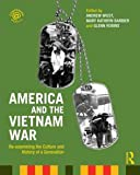 America and the Vietnam War: Re-examining the Culture and History of a Generation, , 0415995299