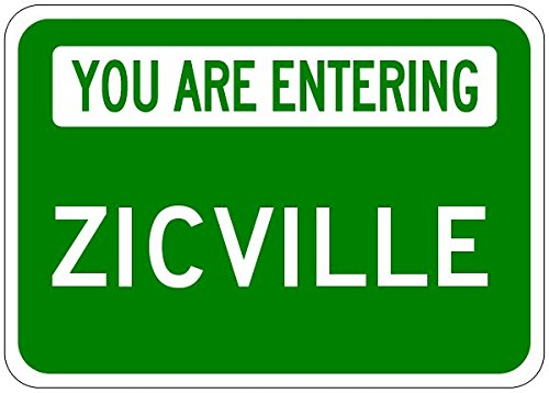 you-are-entering-zicville-customized-zic-lastname-12x18-quality-aluminum-sign
