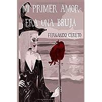Mi primer amor era una bruja.