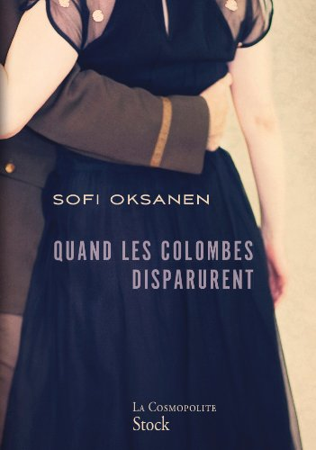 Quand les colombes disparurent Sofi Oksanen