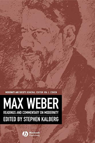 Max Weber: Readings and Commentary on Modernity