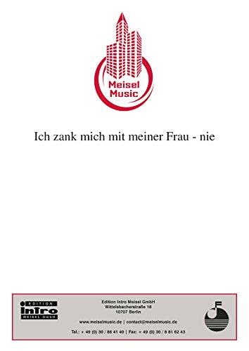 Ich zank mich mit meiner Frau - nie: Single Songbook (German Edition)