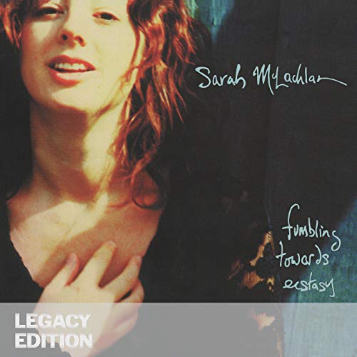 Fumbling Towards Ecstasy (Legacy Edition) (Best Of Sarah Mclachlan)