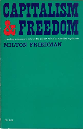 Book Depository Capitalism & Freedom: A Leading Economist's View of the Proper Role of Competitive Capitalism by Milton Friedman.pdf