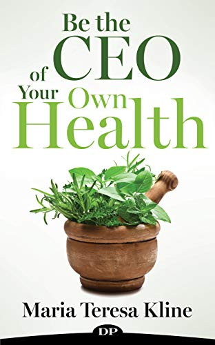 Be the CEO of Your Own Health: Create Your Perfect, Feel-Good ()