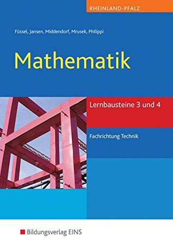 Mathematik Lernbausteine Rheinland-Pfalz: Lernbausteine 3 und 4 Fachrichtung Technik: Schülerband