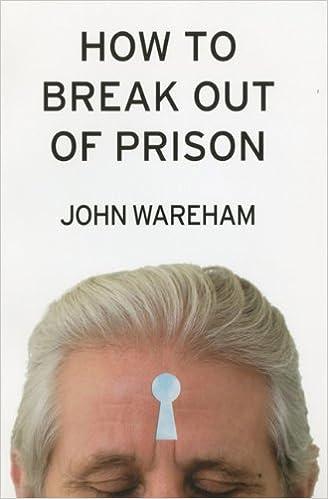How to Break Out of Prison: John Wareham: 9781566492911