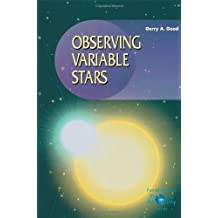 Observing Variable Stars (The Patrick Moore Practical Astronomy Series)